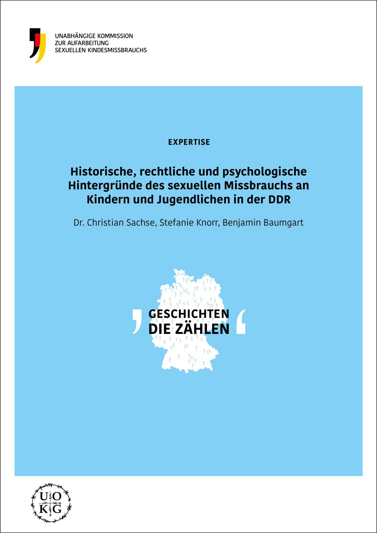 Cover der Expertise. Darauf steht der Titel Historische, rechtliche und psychologische Hintergründe des sexuellen Missbrauchs an Kindern und Jugendlichen in der DDR